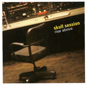 Skull Session, Rise Above - Skycap Records, 2003